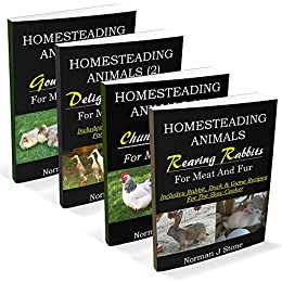 Homesteading Animals 4-Book Bundle: Rearing Rabbits, Chickens, Ducks and Geese. A comprehensive introduction to raising popular farmyard animals by [Stone, Norman J]