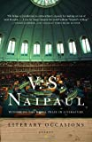 Literary Occasions, V. S. Naipaul, 1400031303