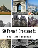 50 French Crosswords: Crosswords for beginners and Intermediate level