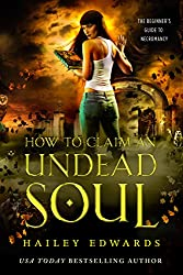 How to Claim an Undead Soul (The Beginner's Guide to Necromancy Book 2)