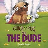 Chick 'n' Pug Meet the Dude, Jennifer Sattler, 1619634023