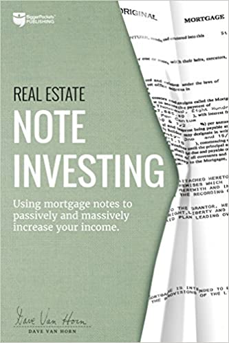 91338d1329b33e Real Estate Note Investing  Using Mortgage Notes to Passively and Massively  Increase Your Income 1st Edition