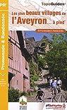 Les plus beaux villages de l'Aveyron à pied par Fédération française de la randonnée pédestre