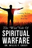 The ''Won'' Side Of Spiritual Warfare