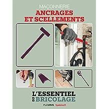 Maçonnerie : ancrages et scellements (L'essentiel du bricolage) (French Edition)