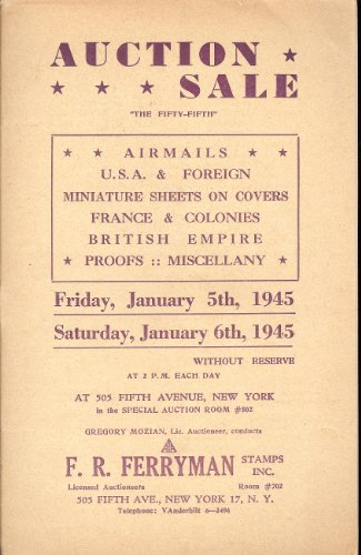 Airmails, U.SA. & Foreign, Miniature Sheets on Covers, France & Colonies, British Empire, Proofs, Miscellany, Sale 55 (Stamp Auction Catalog) (F.R. Ferryman Stamps, Inc., Jan.5-6, 1945)