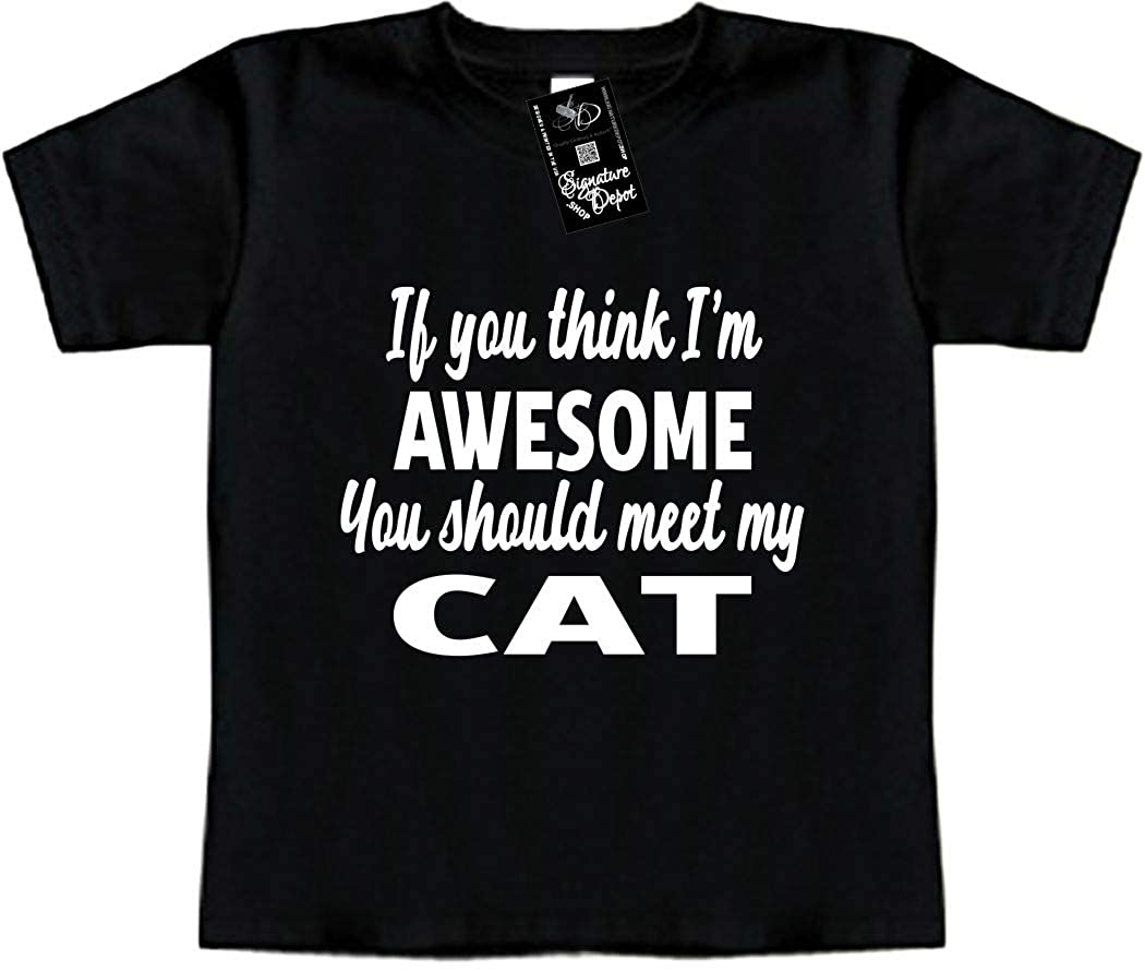 IF You Think IM Awesome//Meet My CAT Toddler Tee Funny Baby T-Shirt