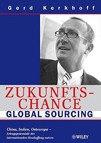 zukunftschance-global-sourcing-china-indien-osteuropa-ertragspotenziale-der-internationalen-beschaffung-nutzen