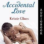 Accidental Love | Kristie Glines