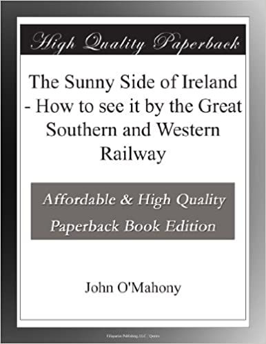 The Sunny Side of Ireland - How to see it by the Great Southern and Western Railway