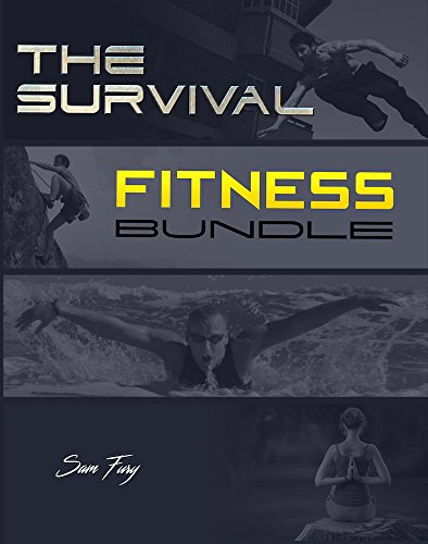 The Survival Fitness Bundle: The Ultimate Fitness Plan for Escape, Evasion, and Survival