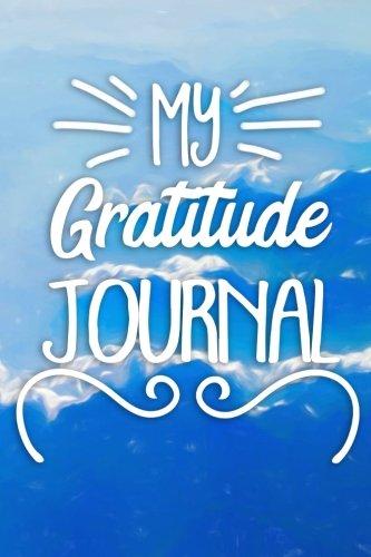 My Gratitude Journal: Sky Texture, 6 x 9, 100 Days with an Attitude of Gratitude