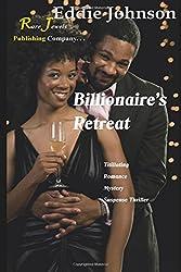 Billionaire's Retreat: -Titillating -Romance -Murder Mystery -Suspense Thriller
