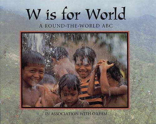 W Is for World: A Round-the-World ABC (World Alphabets)