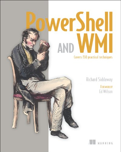 PowerShell and WMI: Covers 150 Practical Techniques by Brand: Manning Publications