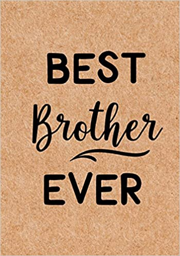 Best Brother Ever Journal Diary Notebook Birthday Gifts Ideas LOL Journals 9781719285513 Amazon Books