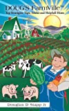 DOUG's FarmVille#8482; Top Stratigies, Tips, Tricks and Helpfull Hints, Douglas D. Stapp, 1450227201