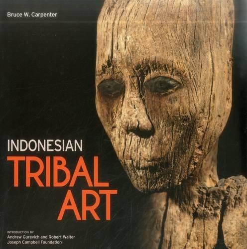 Indonesian Tribal Art by Bruce W. Carpenter - Indonesian Tribal Art