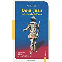 Dom Juan: ou Le Festin de Pierre: Molière: Édition avec illustrations