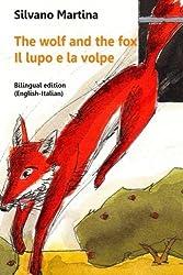 The wolf and the fox - Il lupo e la volpe: Bilingual edition (English-Italian) (Italian Edition)