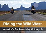 Riding the Wild West - America s Backroads by Motorcycle 2020: The beautiful nature of the Wild West seen from the saddle of a motorbike (Calvendo Places)