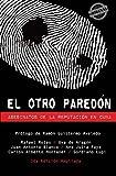 img - for El otro pared n. Asesinatos de la reputaci n en Cuba (Spanish Edition) book / textbook / text book