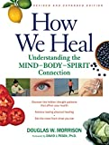 img - for How We Heal, Revised and Expanded Edition: Understanding the Mind-Body-Spirit Connection book / textbook / text book