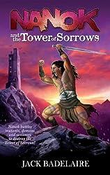 Nanok and the Tower of Sorrows (The Adventures of Nanok Book 1)