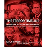 The Terror Timeline: Year by Year, Day by Day, Minute by Minute: A Comprehensive Chronicle of the Road to 9/11--and America's