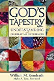 God's Tapestry : Understanding and Celebrating Differences, Kondrath, William M., 1566993636