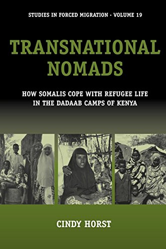 Transnational Nomads: How Somalis Cope with Refugee Life in the Dadaab Camps of Kenya (Forced Migration)