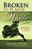 Broken to Be Made Whole, Winnie Thuku, 9966153608