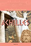Achilles (Profiles in Greek and Roman Mythology)