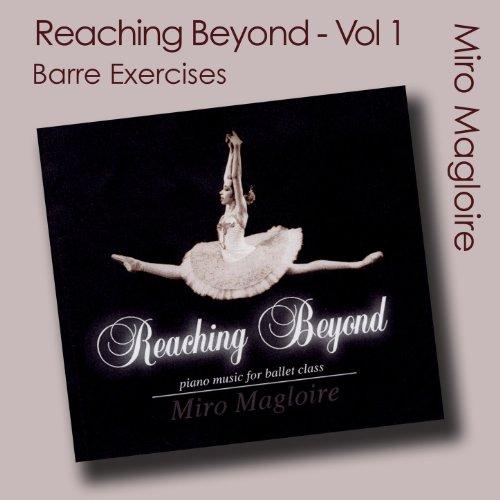 Reaching Beyond (Ballet Class Music) Vol. 1 - Barre ()