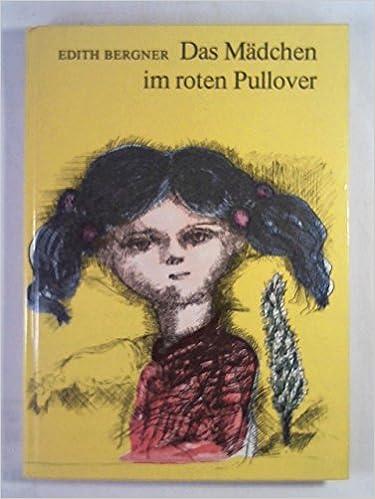 Das Mädchen im roten Pullover.: : Edith Bergner: Bücher