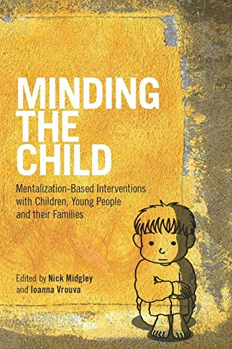 Minding the Child (Mentalization Based Treatment For Borderline Personality Disorder)
