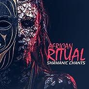 African Ritual - Shamanic Chants, Sacred Meditation and Spiritual Prayers, Powerful Healing and Soul Restorati