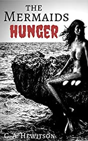 The Mermaids Hunger: Carnivorous mermaids! (Twisted Tale - Short Story Book 9)