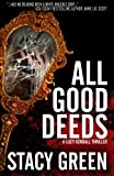All Good Deeds (Lucy Kendall #1) (The Lucy Kendall Series) (Volume 1) by  Stacy Green in stock, buy online here