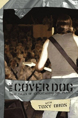 The Cover Dog: True Tales of Entertaining the Planet (Volume 1) pdf epub