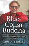 Blue-Collar Buddh, Paul A. Streitz, 061553497X