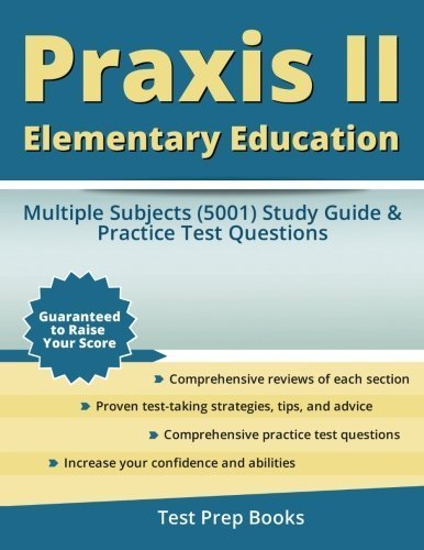 Praxis II Elementary Education: Multiple Subjects (5001) Study Guide & Practice Test Questions by Praxis II Elementary Education Multiple Subjects Exam Prep Team (2016-02-04)