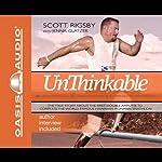 Unthinkable: The Scott Rigsby Story | Scott Rigsby,Jenna Glatzer