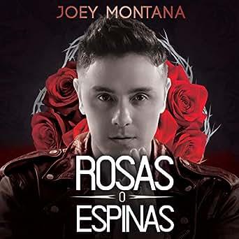 Amazon.com: Rosas O Espinas: Joey Montana: MP3 Downloads