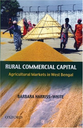 Rural Commercial Capital: Agricultural Markets in West Bengal