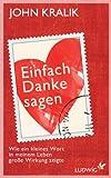 img - for Einfach Danke sagen: Wie ein kleines Wort in meinem Leben gro e Wirkung zeigte (German Edition) book / textbook / text book