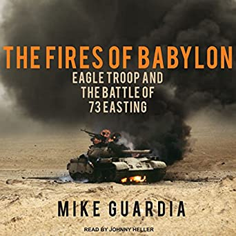the fires of babylon eagle troop and the battle of 73 easting