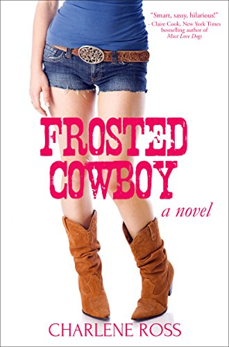 Frosted Cowboy: A Novel (Frosted Cocktail)