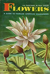 Flowers a Guide To Familiar American Wildflow