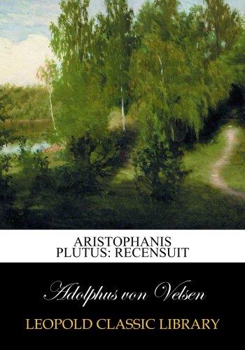 Aristophanis Plutus: recensuit